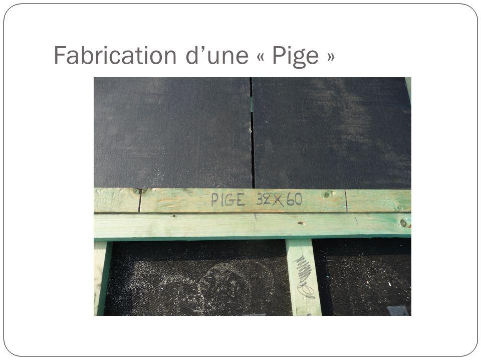 Fabrication d'une « Pige »