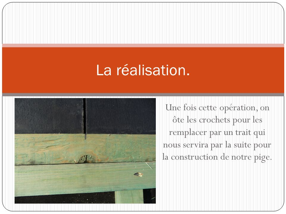 Fabrication d une pige ppt video online t l charger for Construction suite online