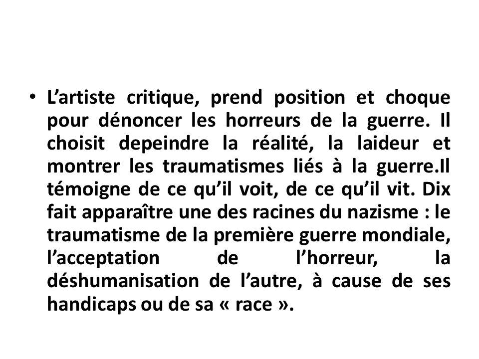 L'artiste critique, prend position et choque pour dénoncer les horreurs de la guerre.