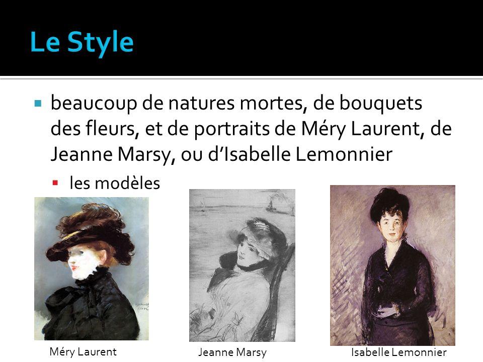 Le Style beaucoup de natures mortes, de bouquets des fleurs, et de portraits de Méry Laurent, de Jeanne Marsy, ou d'Isabelle Lemonnier.