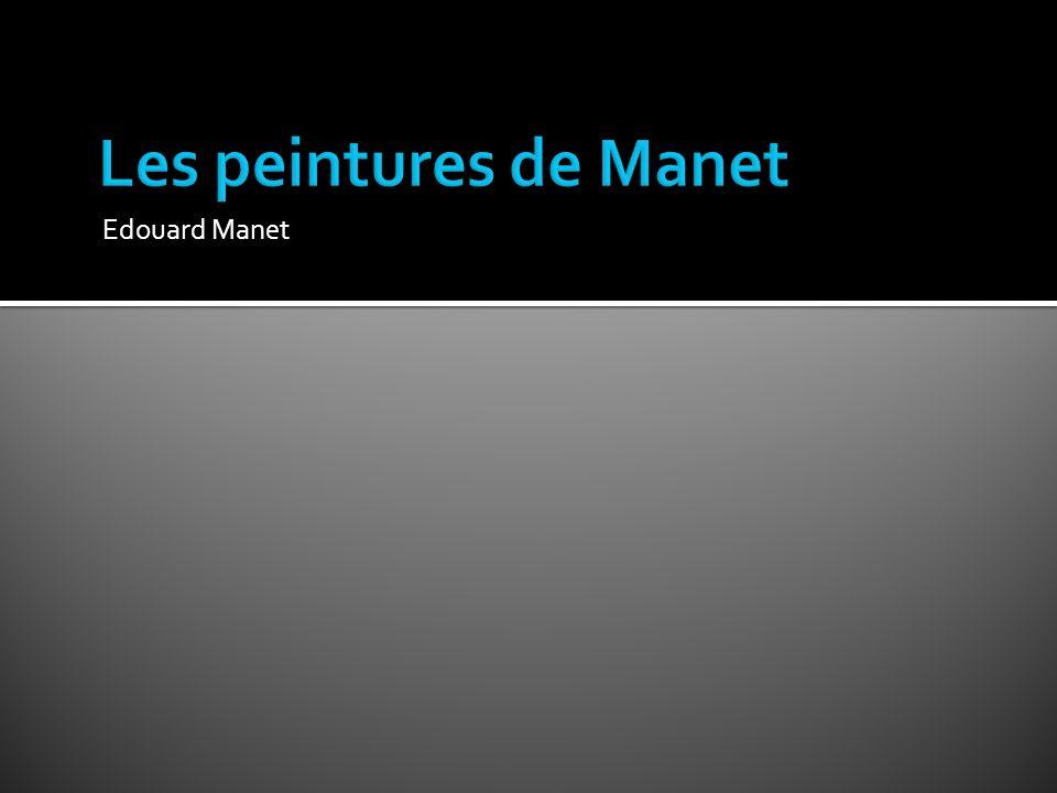 Les peintures de Manet Edouard Manet