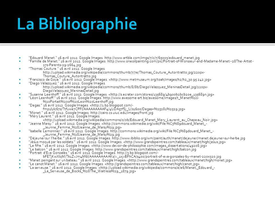 La Bibliographie Edouard Manet. 16 avril 2012. Google Images. http://www.artble.com/imgs/7/c/7/65003/edouard_manet.jpg.