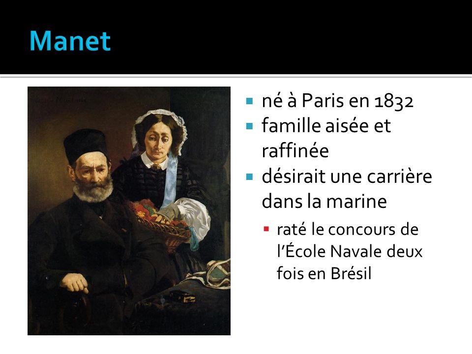 Manet né à Paris en 1832 famille aisée et raffinée