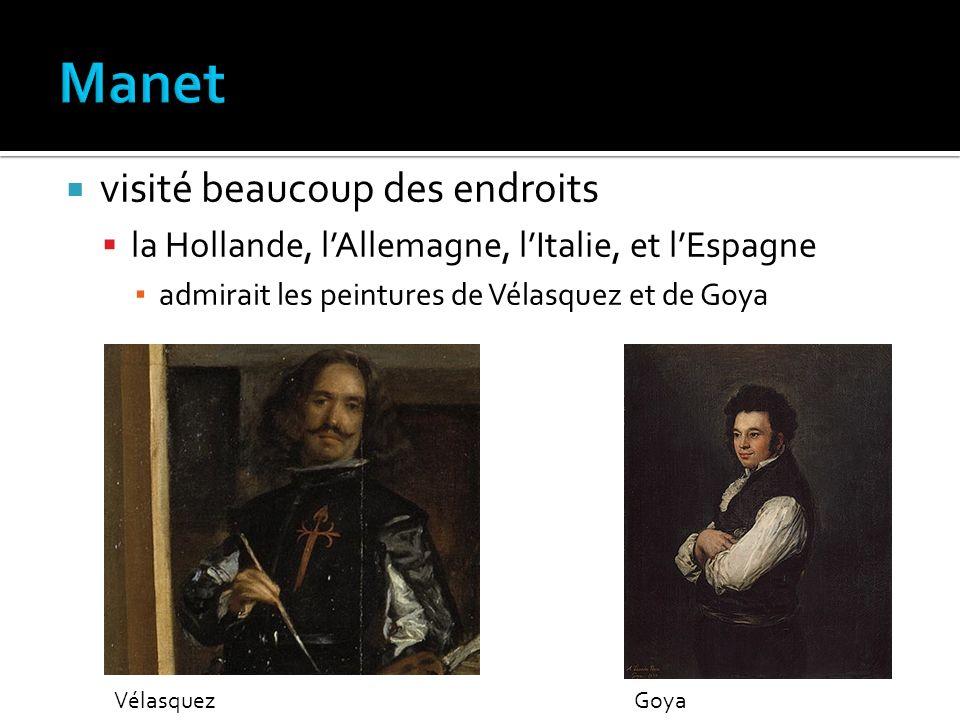 Manet visité beaucoup des endroits