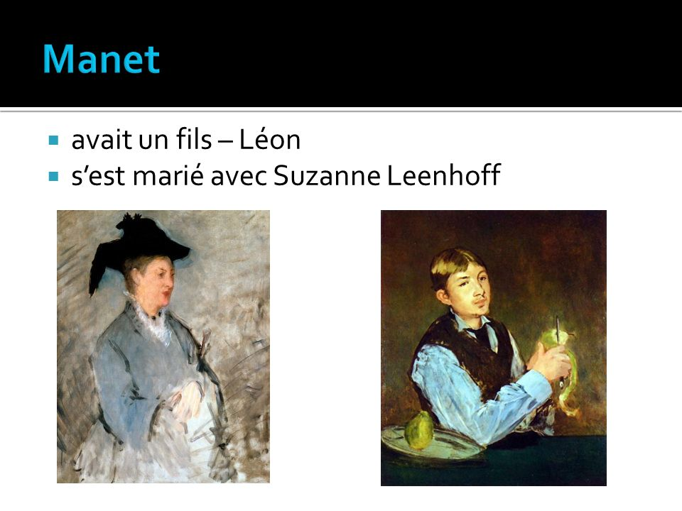 Manet avait un fils – Léon s'est marié avec Suzanne Leenhoff