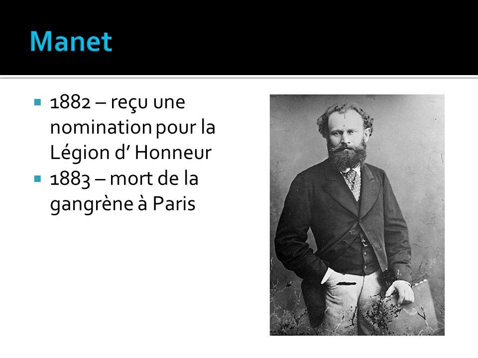 Manet 1882 – reçu une nomination pour la Légion d' Honneur