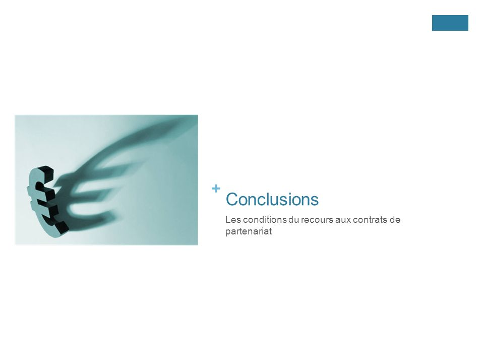 Conclusions Les conditions du recours aux contrats de partenariat