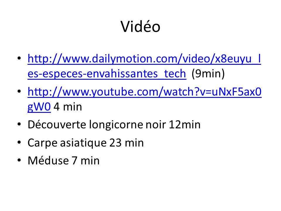 Vidéo http://www.dailymotion.com/video/x8euyu_les-especes-envahissantes_tech (9min) http://www.youtube.com/watch v=uNxF5ax0gW0 4 min.