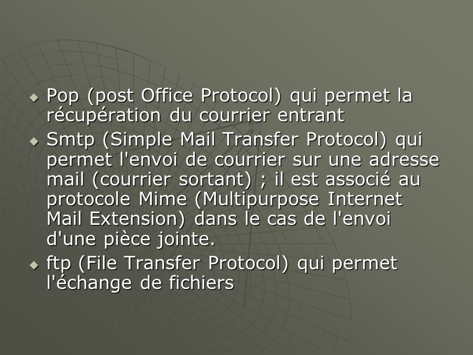 Pop (post Office Protocol) qui permet la récupération du courrier entrant