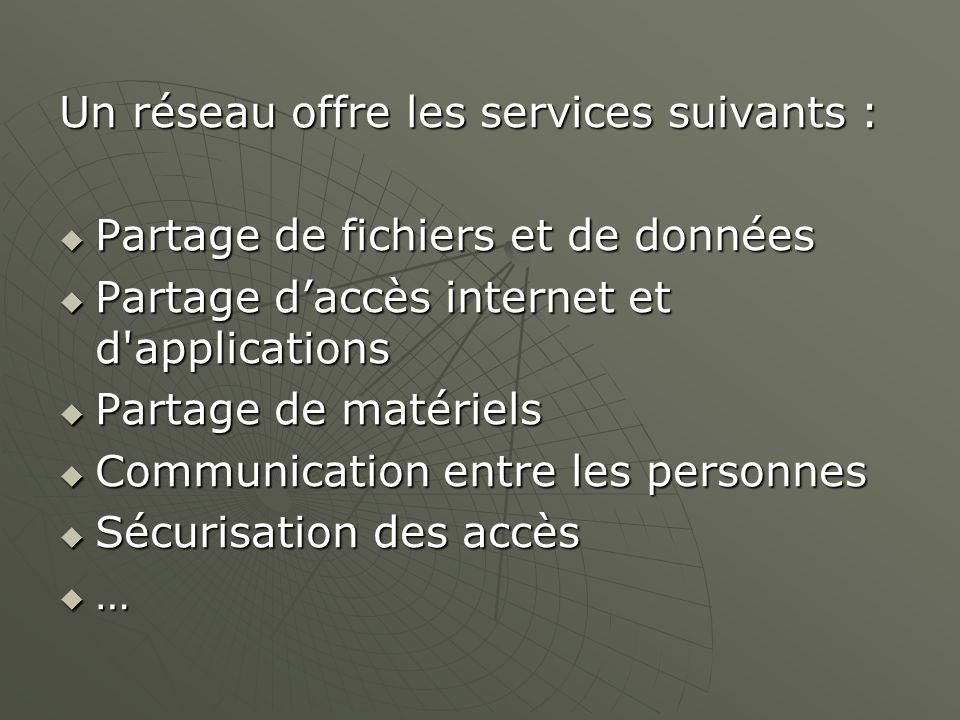 Un réseau offre les services suivants :