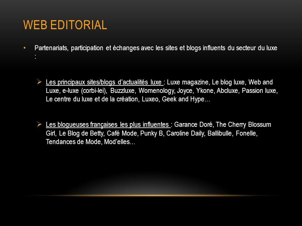 Web editorial Partenariats, participation et échanges avec les sites et blogs influents du secteur du luxe :