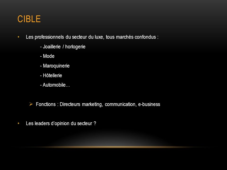cible Les professionnels du secteur du luxe, tous marchés confondus :