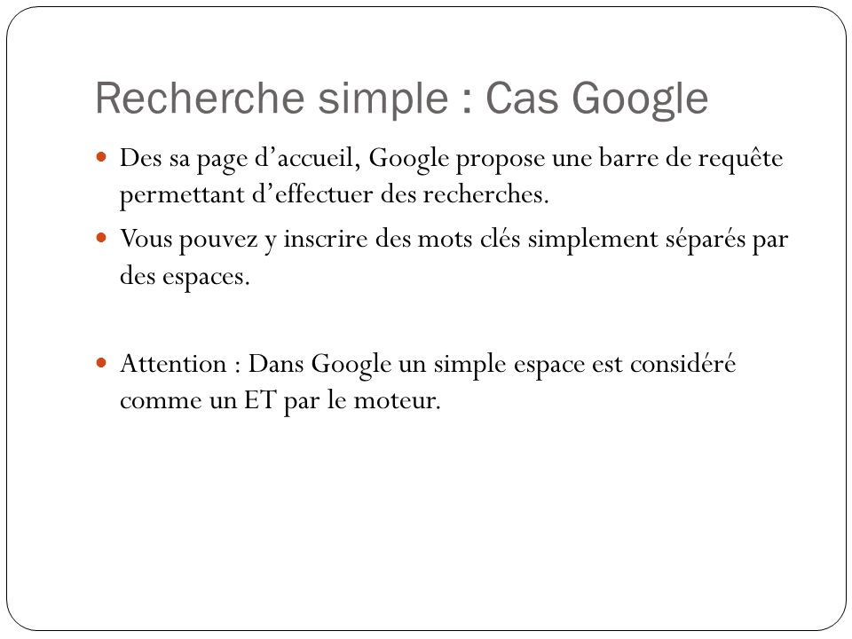 Recherche simple : Cas Google