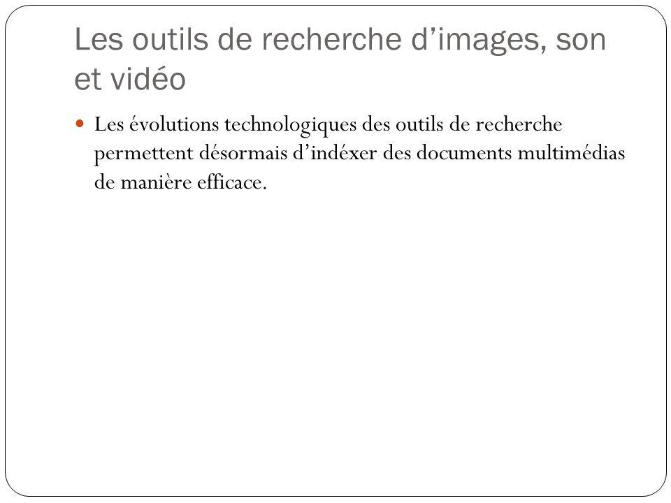 Les outils de recherche d'images, son et vidéo
