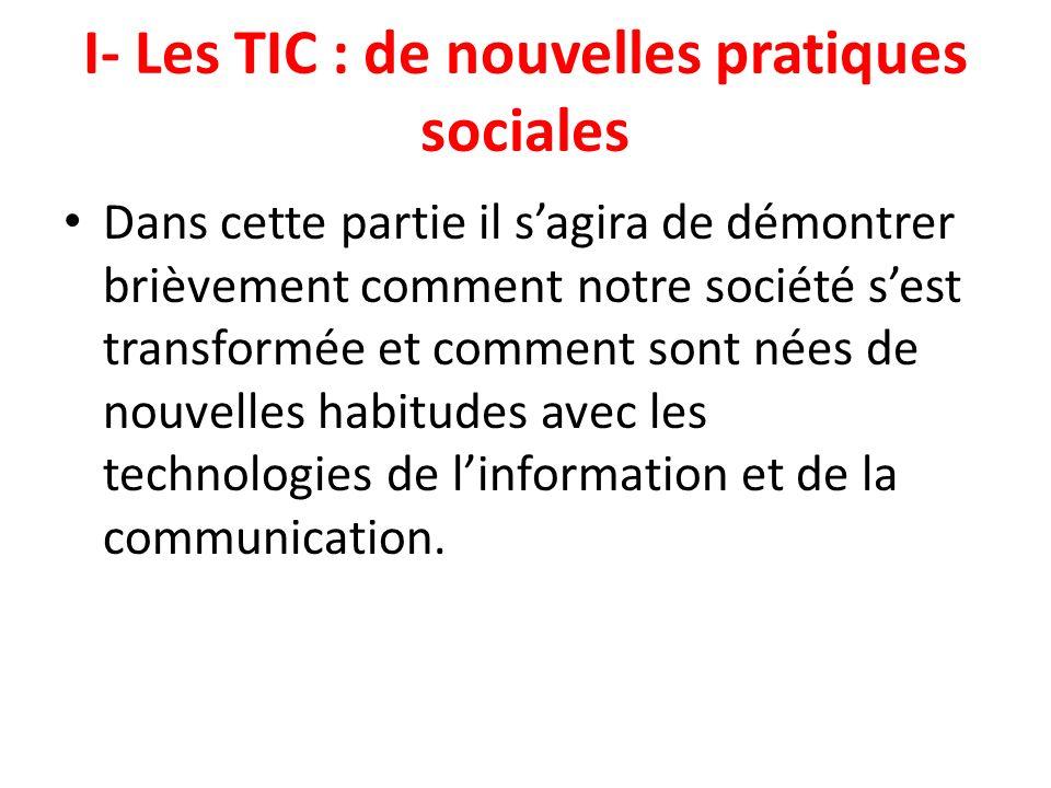 I- Les TIC : de nouvelles pratiques sociales