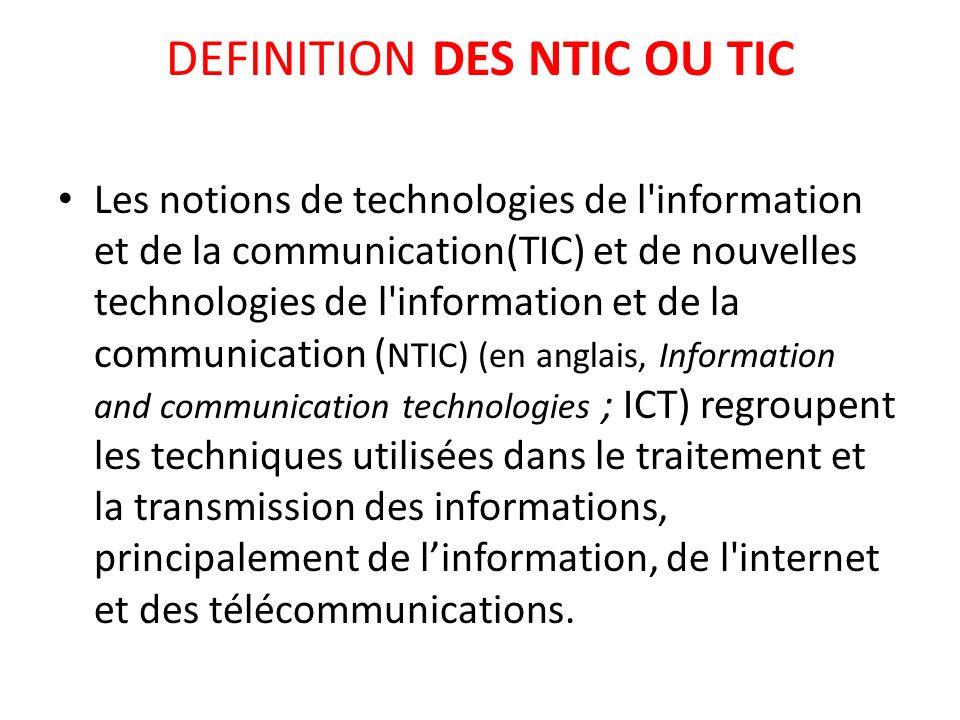 DEFINITION DES NTIC OU TIC