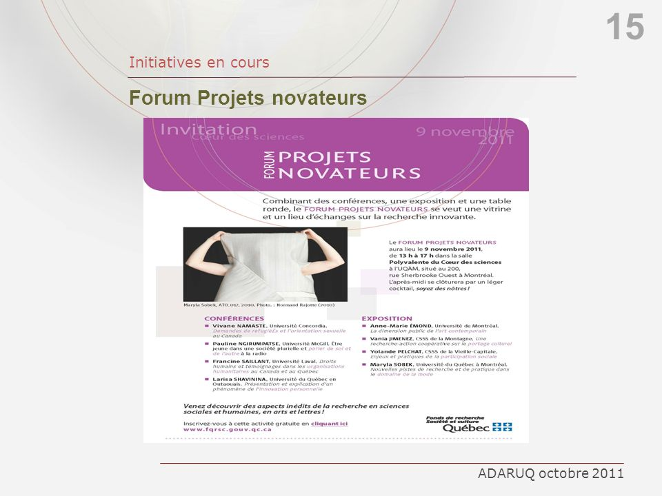 15 Initiatives en cours Forum Projets novateurs ADARUQ octobre 2011
