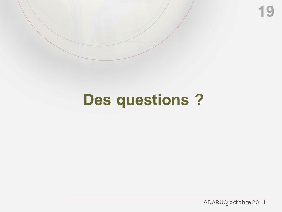 19 Des questions ADARUQ octobre 2011