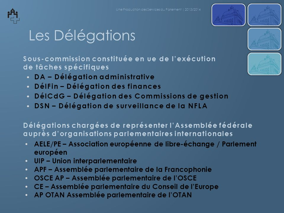 Une Production des Services du Parlement | 2013/2014