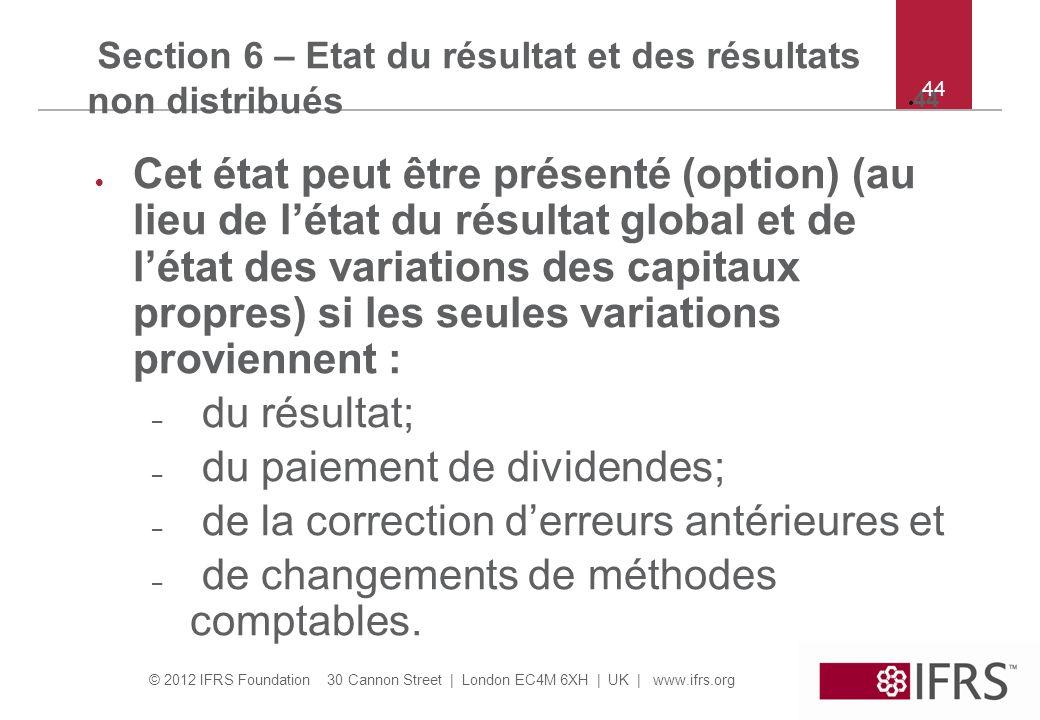 Section 6 – Etat du résultat et des résultats non distribués