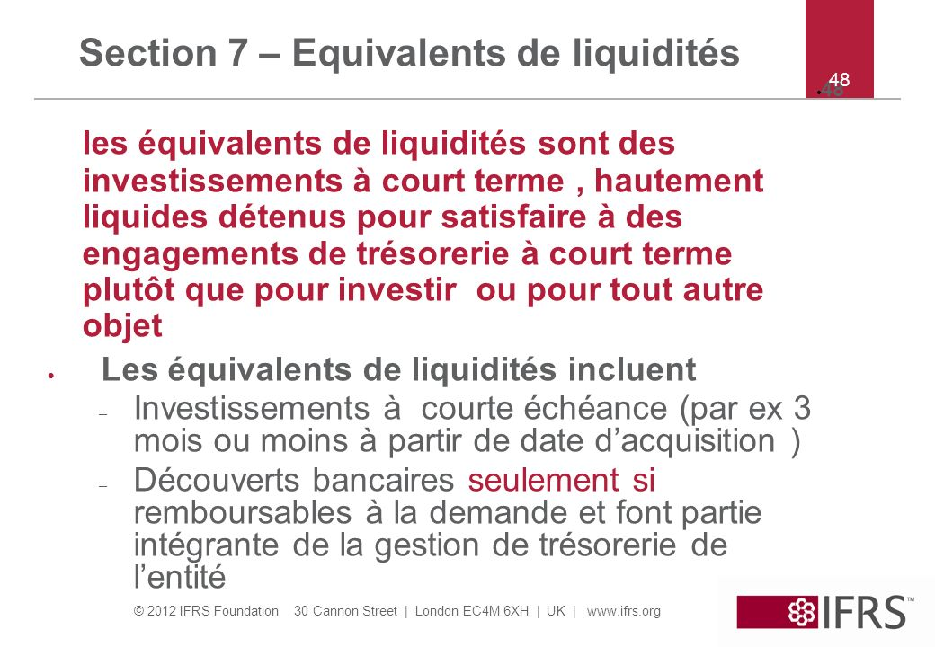 Section 7 – Equivalents de liquidités