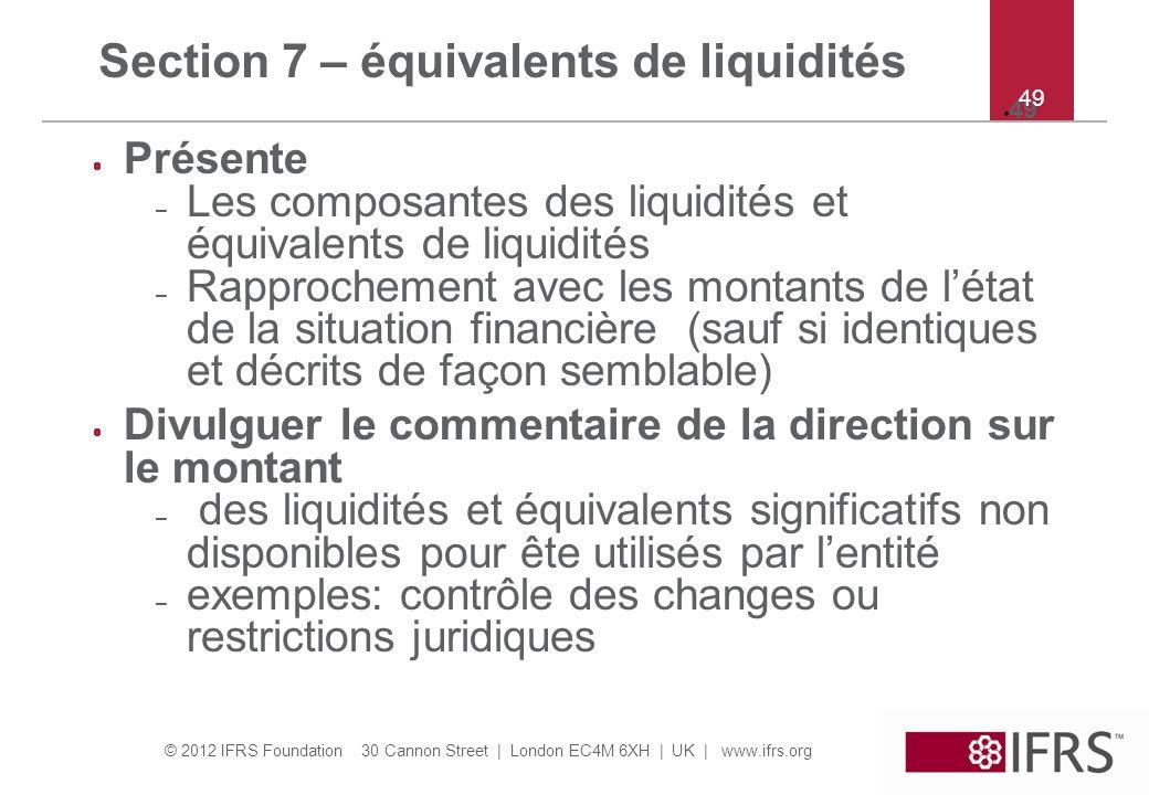 Section 7 – équivalents de liquidités