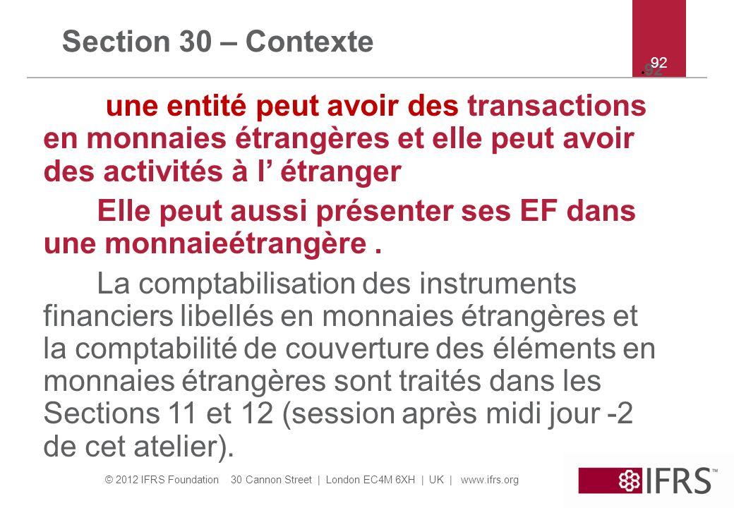 Elle peut aussi présenter ses EF dans une monnaieétrangère .