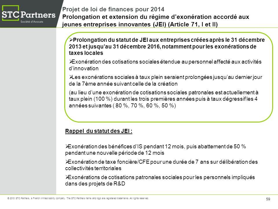 Projet de loi de finances pour 2014 Prolongation et extension du régime d'exonération accordé aux jeunes entreprises innovantes (JEI) (Article 71, I et II)