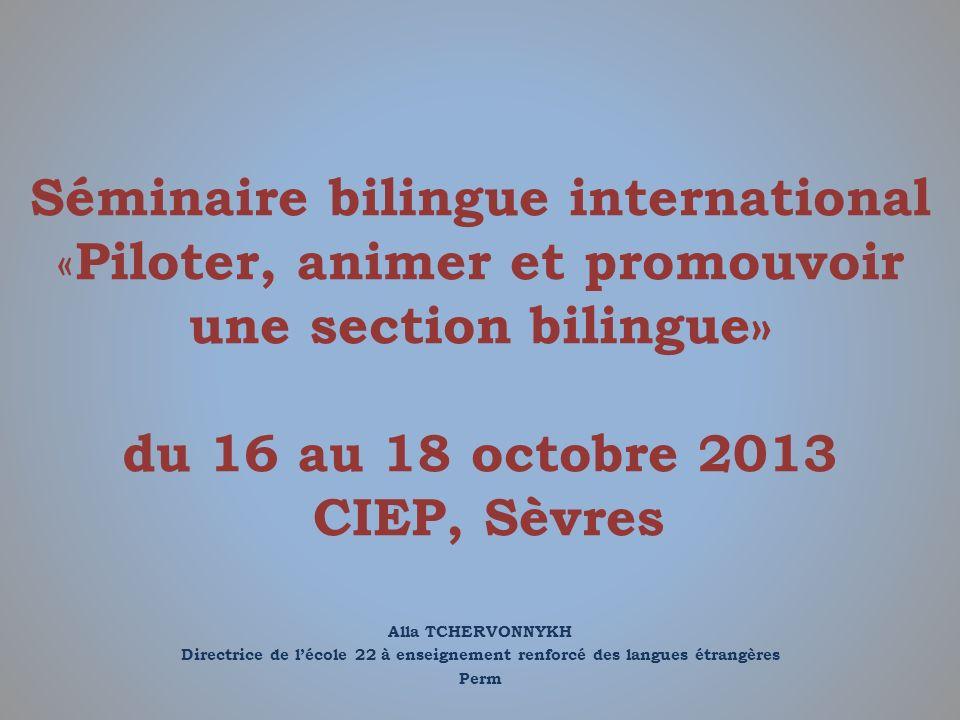 Séminaire bilingue international «Piloter, animer et promouvoir une section bilingue» du 16 au 18 octobre 2013 CIEP, Sèvres