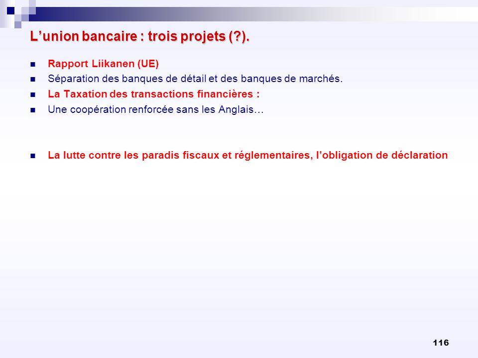 L'union bancaire : trois projets ( ).