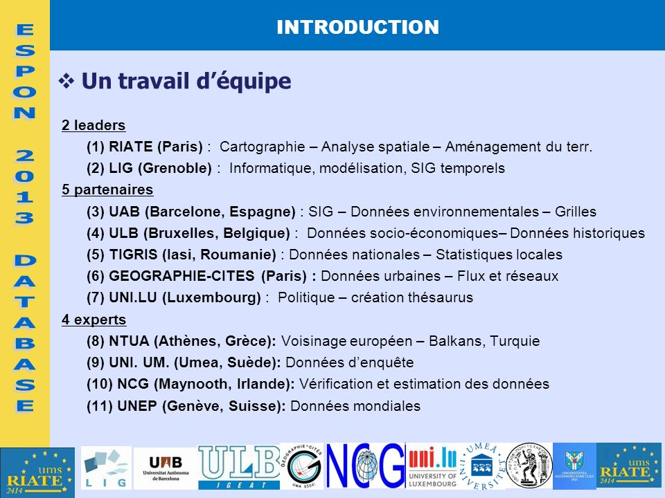 ESPON 2013 DATABASE Un travail d'équipe INTRODUCTION 2 leaders
