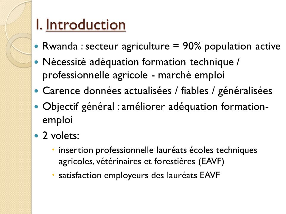 I. Introduction Rwanda : secteur agriculture = 90% population active