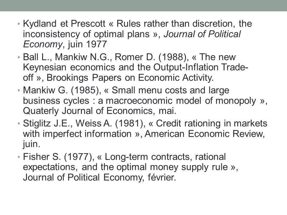 Kydland et Prescott « Rules rather than discretion, the inconsistency of optimal plans », Journal of Political Economy, juin 1977