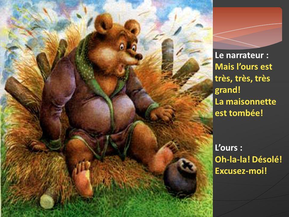Le narrateur : Mais l'ours est très, très, très grand.