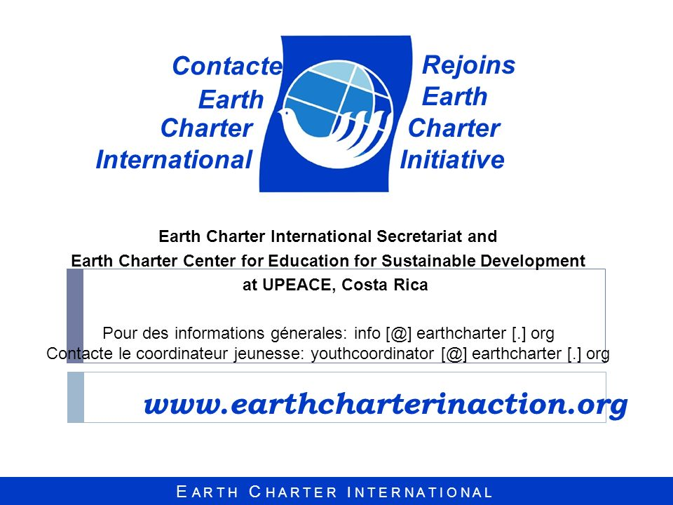 www.earthcharterinaction.org Charter International Contacte Rejoins