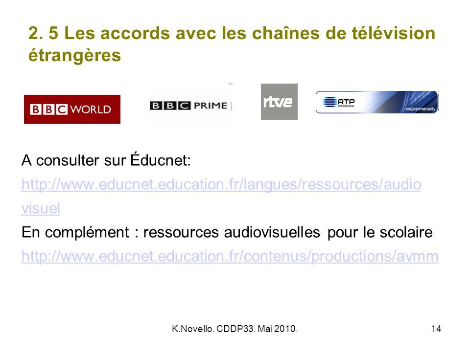2. 5 Les accords avec les chaînes de télévision étrangères