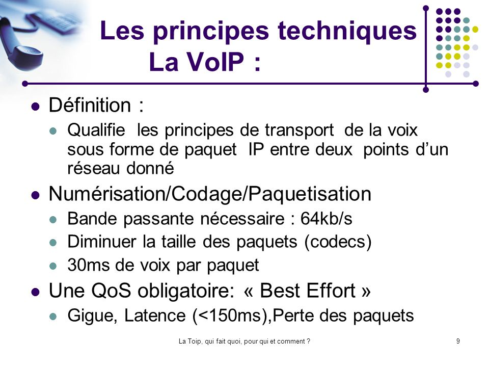 Les principes techniques La VoIP :