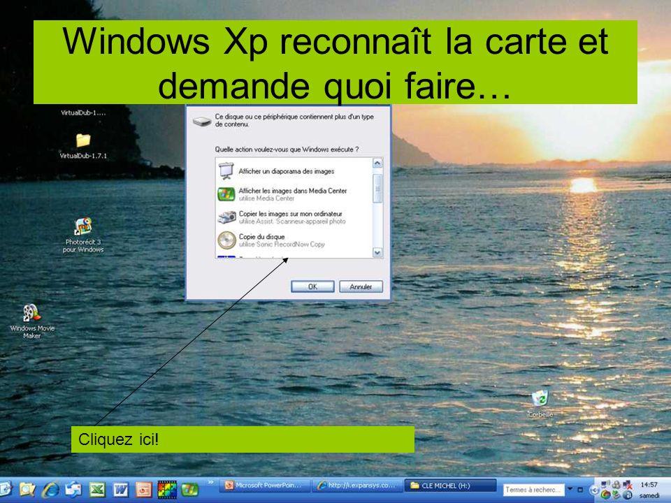 Windows Xp reconnaît la carte et demande quoi faire…