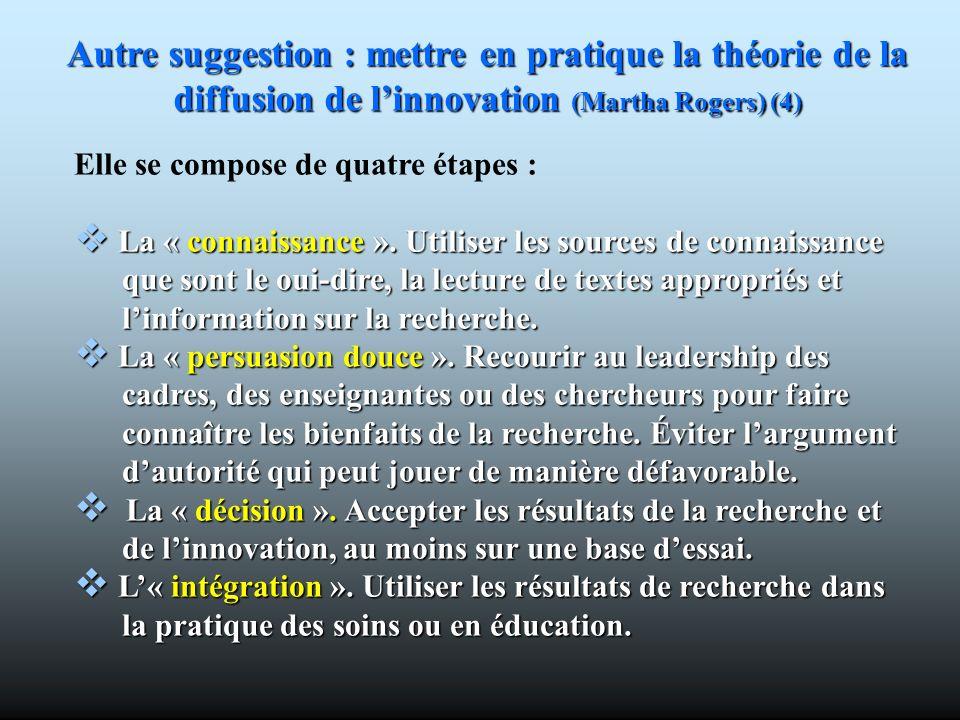 Autre suggestion : mettre en pratique la théorie de la diffusion de l'innovation (Martha Rogers) (4)