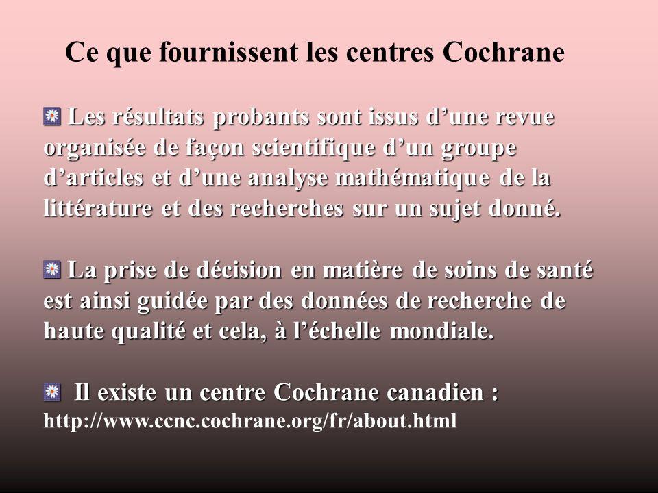 Ce que fournissent les centres Cochrane