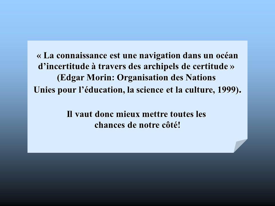 « La connaissance est une navigation dans un océan