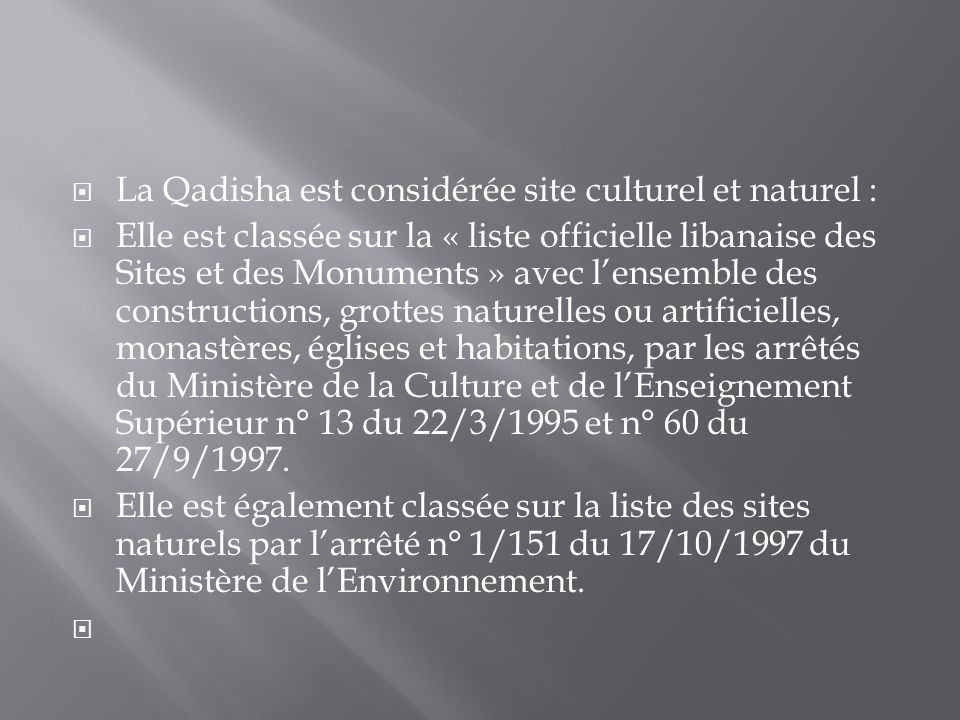 La Qadisha est considérée site culturel et naturel :