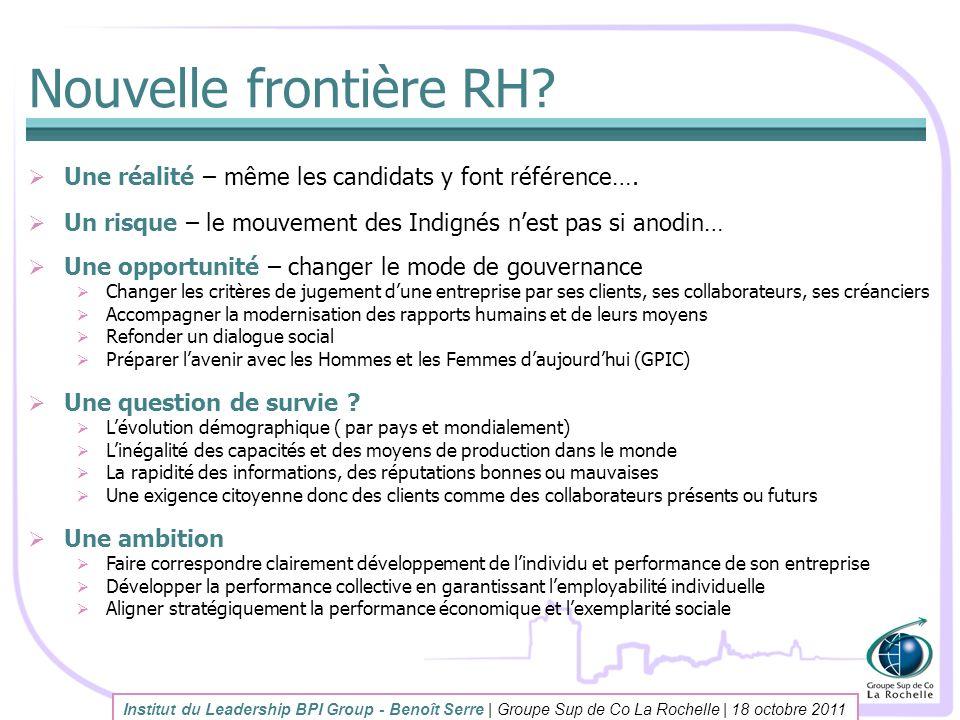 Nouvelle frontière RH Une réalité – même les candidats y font référence…. Un risque – le mouvement des Indignés n'est pas si anodin…