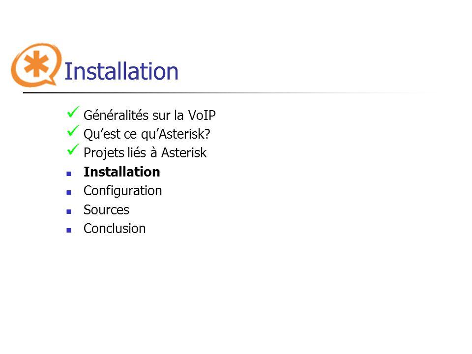 Installation Généralités sur la VoIP Qu'est ce qu'Asterisk