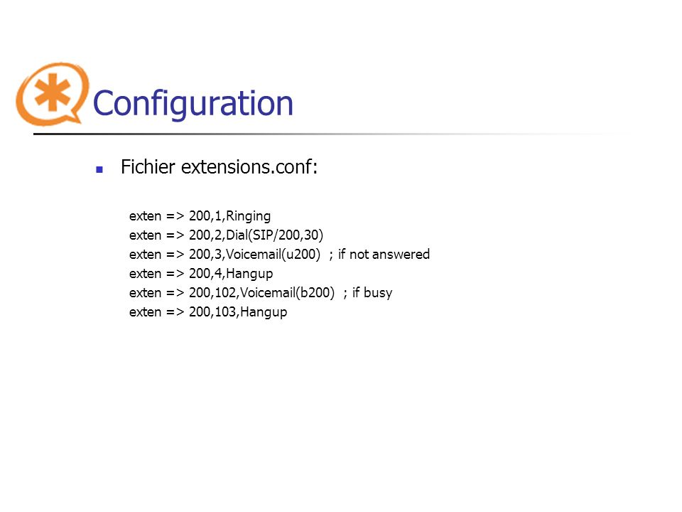 Configuration Fichier extensions.conf: exten => 200,1,Ringing