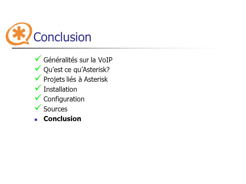 Conclusion Généralités sur la VoIP Qu'est ce qu'Asterisk