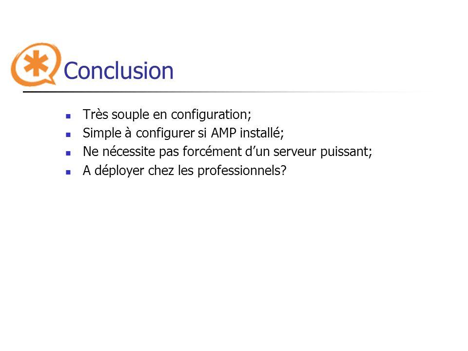 Conclusion Très souple en configuration;