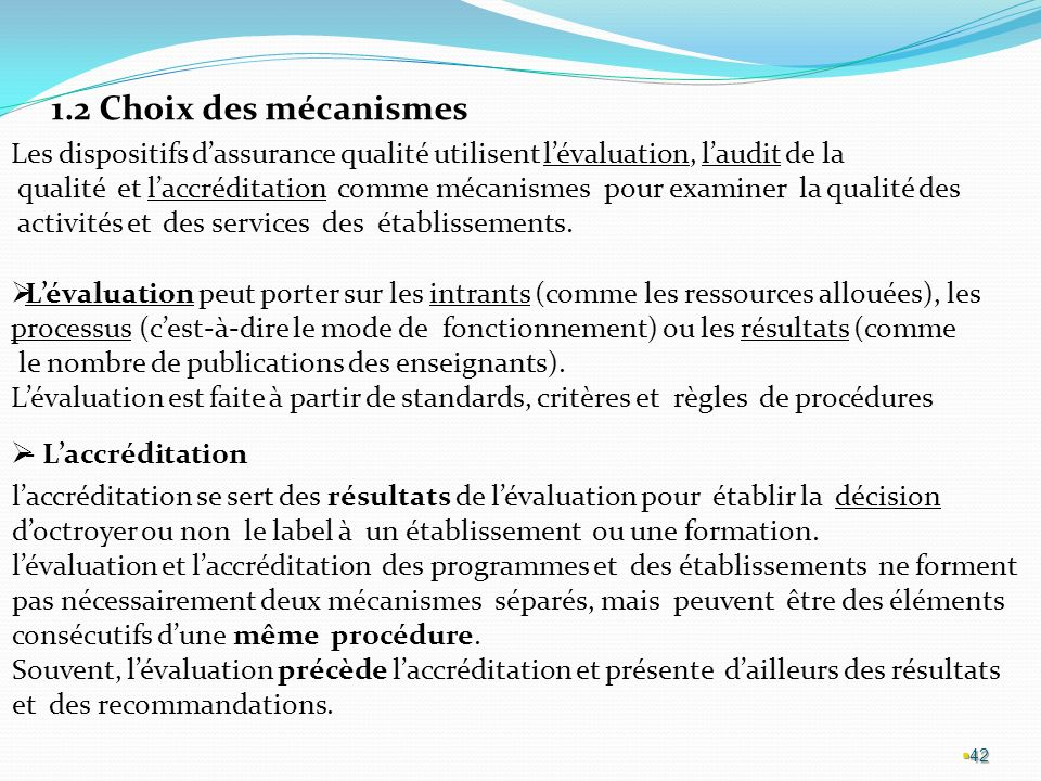1.2 Choix des mécanismes Les dispositifs d'assurance qualité utilisent l'évaluation, l'audit de la.
