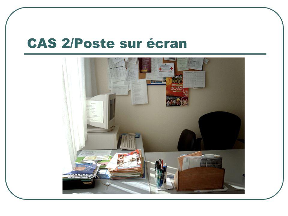 CAS 2/Poste sur écran