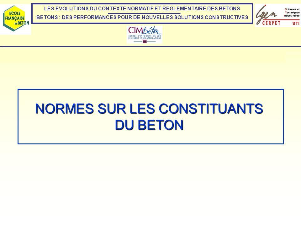 NORMES SUR LES CONSTITUANTS DU BETON